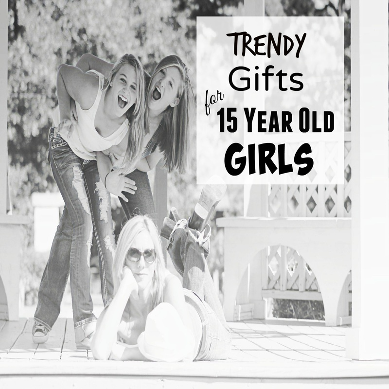 Top Gifts For 15 Year Old Girls