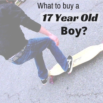 Best Gifts to Buy 17 Year Old Boys